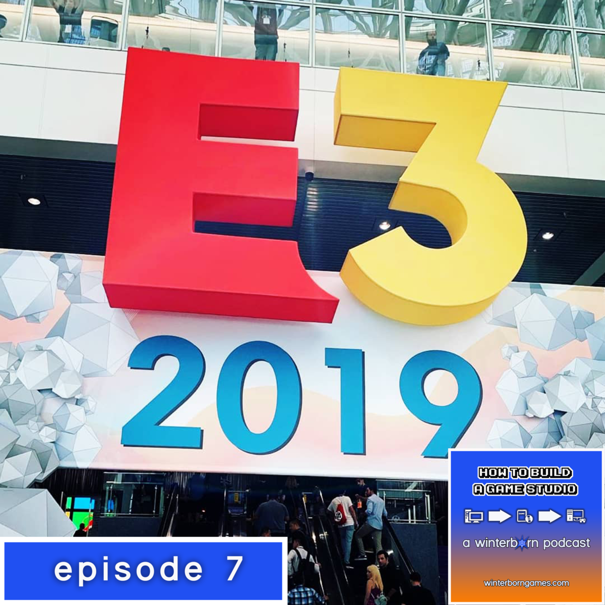 Podcast – Episode 7 – How To Attend An E3