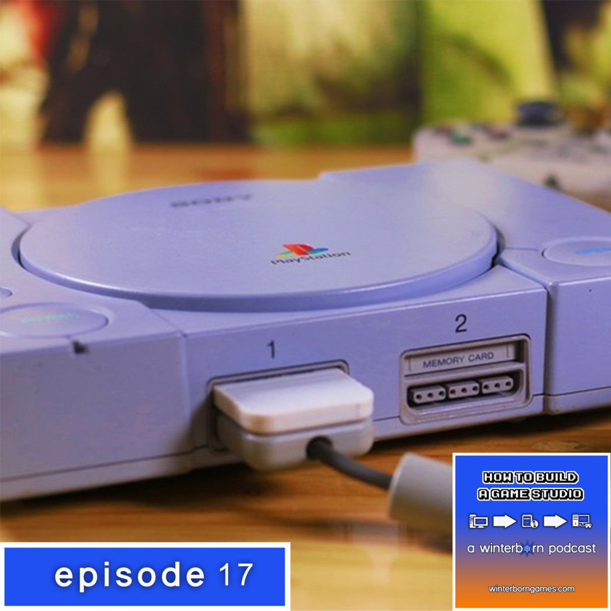 Podcast – Episode 17 – How to Play PlayStation